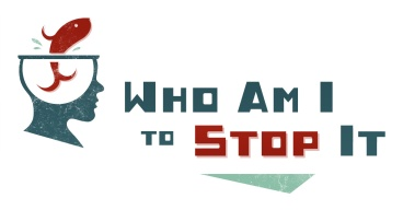 Who Am I To Stop It film logo has a person's head in profile. Their head is a fishbowl, and a fish leaps out of the water from the top of the head. The title is next to the head.